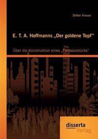 """E. T. A. Hoffmanns Der Goldene Topf"""""""
