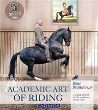 Academic art of riding - a riding method for the ambitious leisure rider