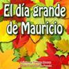 El Día Grande de Mauricio!