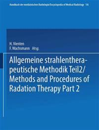 Allgemeine Strahlentherapeutische Methodik Teil 2 / Methods and Procedures of Radiation Therapy Part 2