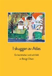 I skuggan av Atlas : en berättelse i ord och bild