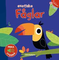 Exotiska fåglar - Peka, lyssna