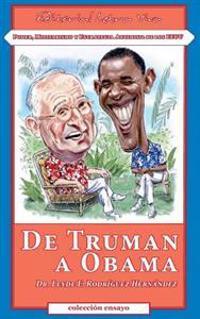 de Truman a Obama: Poder, Militarismo y Estrategia Antimisil de Los Eeuu