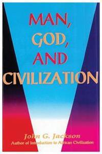 Man, God, & Civilization