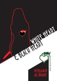 White heart & black heart - Benjamin Mc Bright pdf epub
