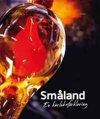 Småland : en kärleksförklaring