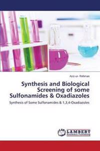 Synthesis and Biological Screening of Some Sulfonamides & Oxadiazoles