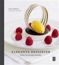 Eleganta desserter : så blir du din egen konditor