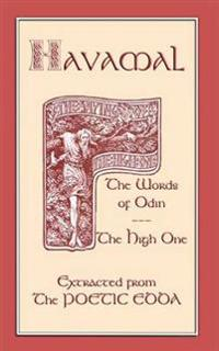 The Havamal - Sayings of the High One