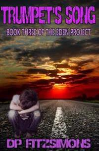 Trumpet's Song: Book Three of the Eden Project