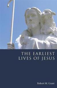 The Earliest Lives of Jesus