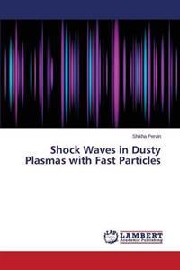 Shock Waves in Dusty Plasmas with Fast Particles