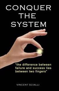 Conquer the System