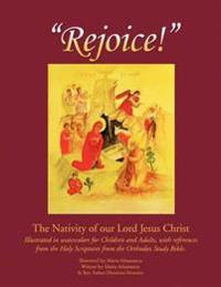 Rejoice: The Nativity of Our Lord Jesus Christ