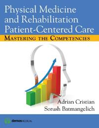Physical Medicine and Rehabilitation Patient-Centered Care