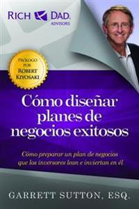 Como disenar planes de negocios exitosos / How to design successful business plans
