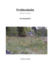 Frebbenholm : en skärgårdsö - Torbjörn Lundahl pdf epub