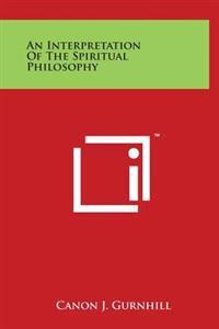An Interpretation of the Spiritual Philosophy