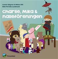 Charlie, Mika & nalleföreningen
