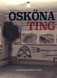 Osköna ting : en utställningsrevolution i Varberg