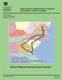 "North Carolina ""sealed Corridor"" Phase IV Assessment- Private Crossings"