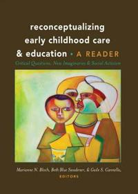Reconceptualizing Early Childhood Care & Education