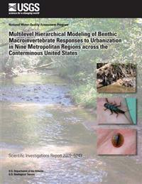 Multilevel Hierarchical Modeling of Benthic Macroinvertebrate Responses to Urbanization in Nine Metropolitan Regions Across the Conterminous United St