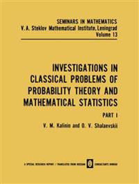 Investigations in Classical Problems of Probability Theory and Mathematical Statistics
