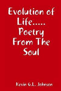 Evolution of Life...Poetry From The Soul