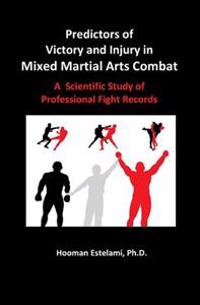 Predictors of Victory and Injury in Mixed Martial Arts Combat: A Scientific Study of Professional Fight Records