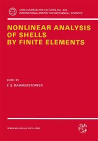 Nonlinear Analysis of Shells by Finite Elements