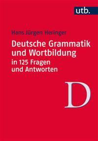 Deutsche Grammatik und Wortbildung  in 125 Fragen und Antworten