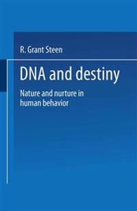 "dna as destiny ""dna is not destiny: the remarkable, completely misunderstood relationship between you and your genes"" by steven j heine new york: ww norton & co, 2017 336."
