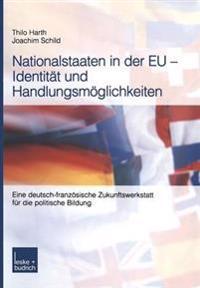 Nationalstaaten in Der Eu -- Identit t Und Handlungsm glichkeiten