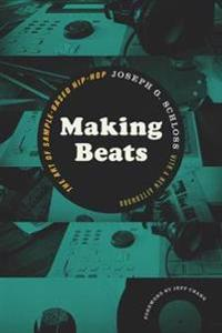Making Beats: The Art of Sample-Based Hip-Hop