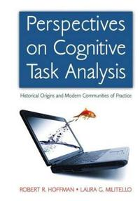 Perspectives on Cognitive Task Analysis