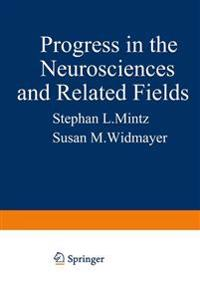Progress in the Neurosciences and Related Fields
