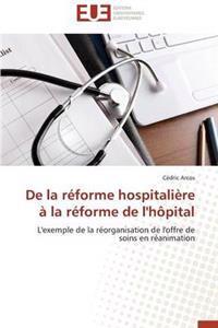 de la R�forme Hospitali�re � La R�forme de l'H�pital