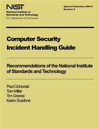 Computer Security Incident Handling Guide: Nist Special Publication 800-61, Revision 2