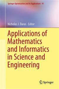 Applications of Mathematics and Informatics in Science and Engineering