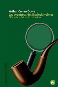 El Hombre del Labio Retorcido: Las Aventuras de Sherlock Holmes
