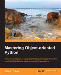 Mastering Objectoriented Python