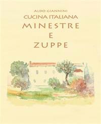 Cucina Italiana Minestre E Zuppe