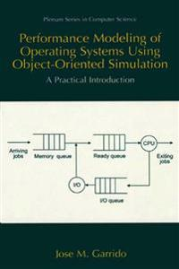 Performance Modeling of Operating Systems Using Object-oriented Simulations