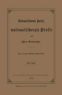 Nationalliberale Partei, Nationalliberale Presse Und Hoheres Gentlemanthum