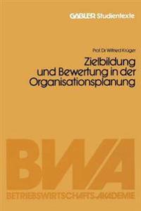 Zielbildung Und Bewertung in Der Organisationsplanung