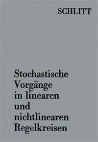 Stochastische Vorg nge in Linearen Und Nichtlinearen Regelkreisen