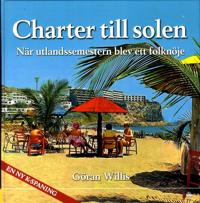 Charter till solen : när utlandssemestern blev ett folknöje