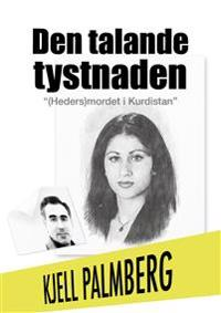 Den talande tystnaden : (heders)mordet i Kurdistan