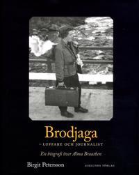 Brodjaga - luffare och journalist : en biografi över Alma Braathen